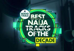 Top 20 Naija Tracks of the Decade