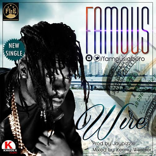 Famous, Wire