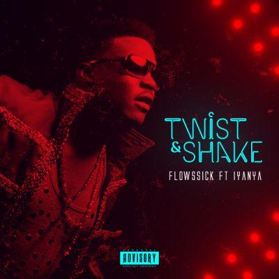 Flowssick, Iyanya, Twist & Shake