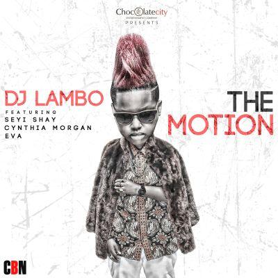 Music: DJ Lambo – 'The Motion' ft. Seyi Shay, Eva Alordiah & Cynthia Morgan, dj lambo ft. eva, seyi shay, cynthia morgan, the motion dj lambo