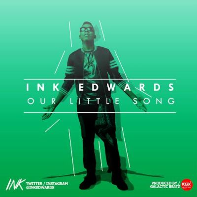 Music: Ink Edwards - Our Little Song, ink edwards our little song