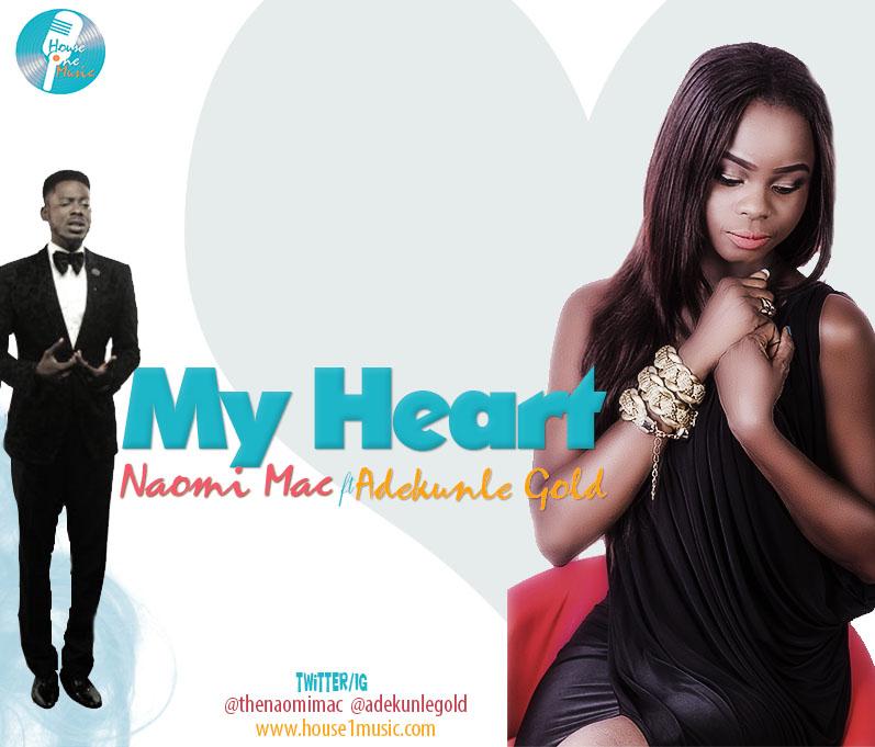 Naomi Mac ft. Adekunle Gold – My Heart, naomi mac ft. adekunle gold, naomi mac gold my heart, naomi mac my heart mp3