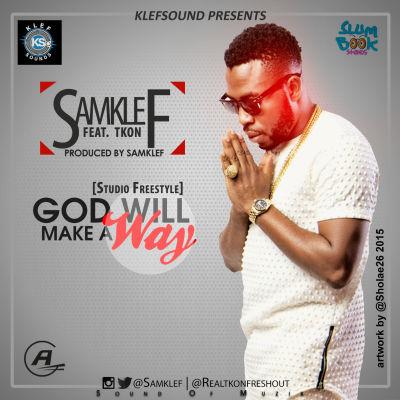 samklef God will make a way