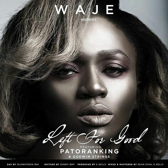 waje left for good, waje ft. patoranking, waje ft. patoranking left for good