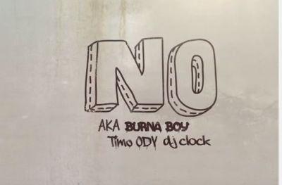 Music: AKA x Burna Boy x DJ Clock x Timo ODV – NO
