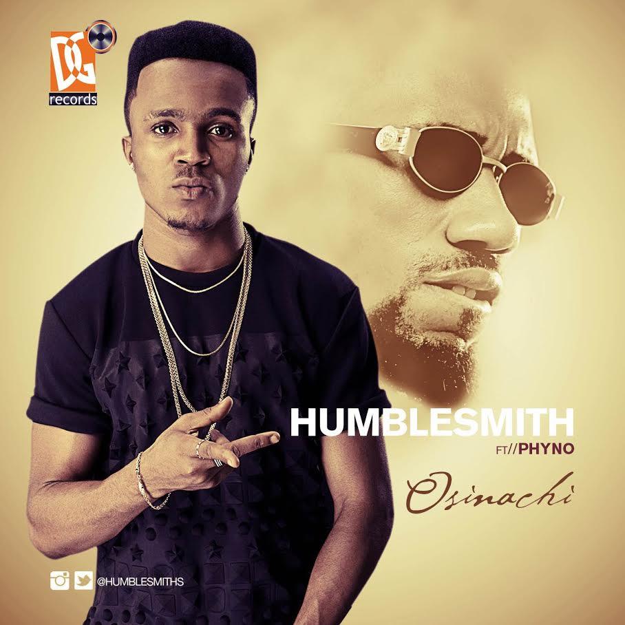 humblesmith ft. phyno, humblesmith osinachi ft. phyno, humblesmith osinachi