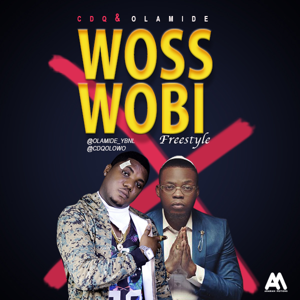 Music: CDQ x Olamide - Woss Wobi, cdq and olamide, cdq ft olamide woss wobi, cdq woss wobi, cdq ft olamide
