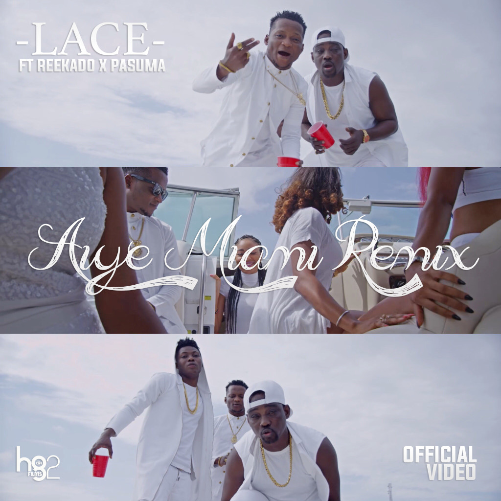 VIDEO: Lace Ft. Reekado Banks & Pasuma – Aiye Miami (Remix)