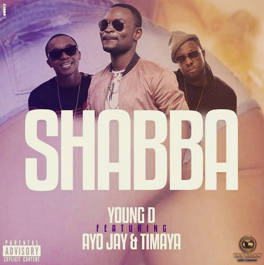 Music: Young D Ft. Ayo Jay & Timaya – Shabba, shabba, young d shabba, young d ft ayo jay, young d ft timaya