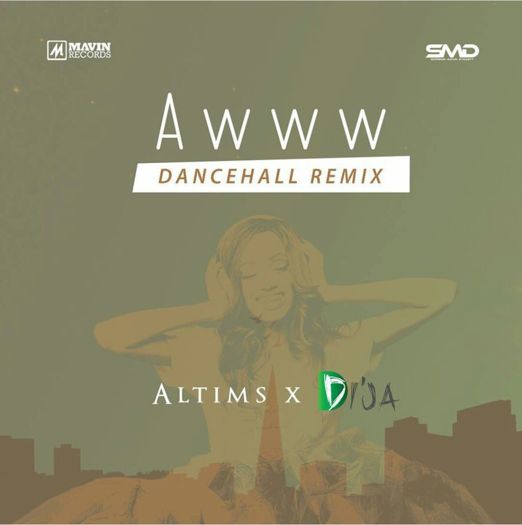 awww remix, awww dancehall remix, awww ft. altims, altims and dija aww remix