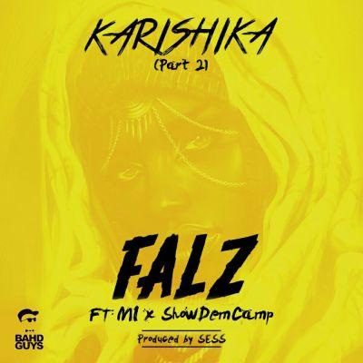 karishika part 2, falz ft. m.i, karishika remix, falz karishika ft. mi, falz karishika mp3