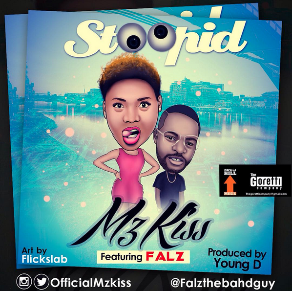 Music: Mz Kizz Ft Falz – Stoopid, Mz Kiss ft falz, Mz Kiss ft falz stoopid, Mz kiss stoopid
