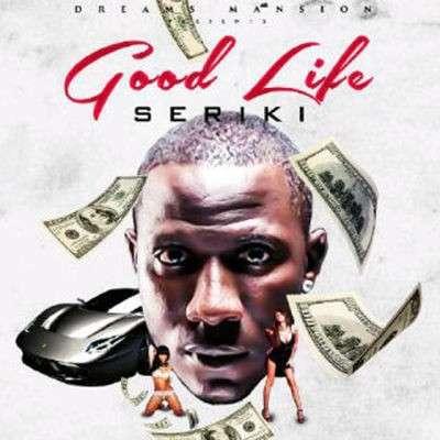 seriki good life, seriki good life mp3