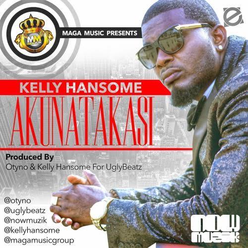Music: Kelly Hansome – Akunatakasi, Kelly Hansome Akunatakasi, Download Kelly Hansome Akunatakasi, Kelly Hansome Akunatakasi mp3, Kelly Hansome Akunatakasi download