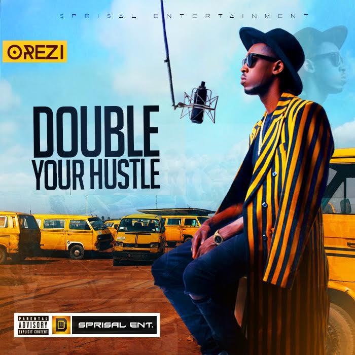 orezi double your hustle, download orezi double your hustle, double your hustle mp3