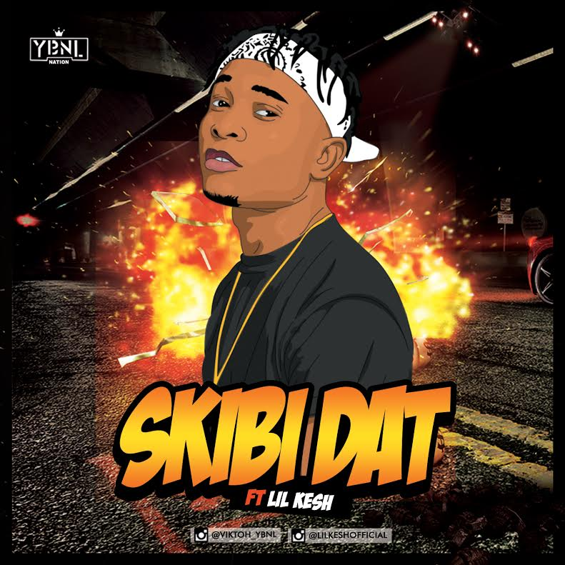 viktoh ft lil kesh, viktoh skibi dat, viktoh ft lil kesh skibii, viktoh ft lil kesh skibi dat mp3, download skibi dat, viktoh ft lil kesh skibi dat download