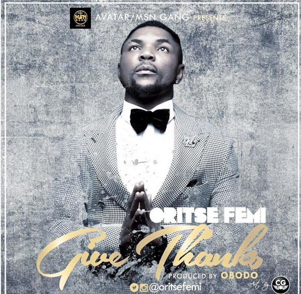 Music: Oritse Femi – Give Thanks, oritse femi give thanks, oritsefemi give thanks