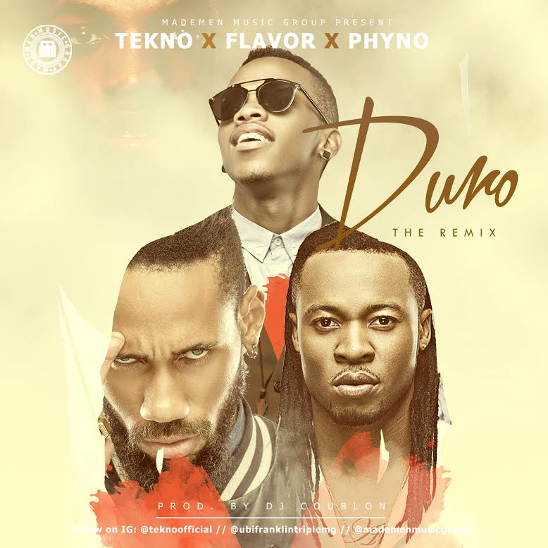 Music: Tekno Ft. Flavour & Phyno - Duro (Remix), Download Tekno Duro Remix, Download Duro Remix, Download tekno duro remix mp3, download tekno ft flavour and phyno duro remix, duro remix mp3, download duro remix mp3