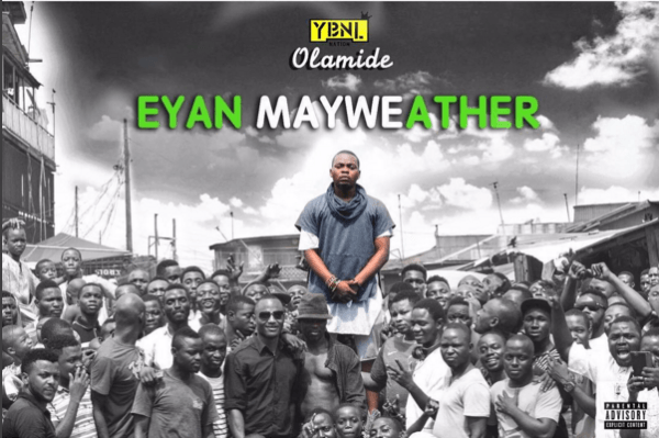 Olamide eyan mayweather, download track olamide eyan may weather, download olamide eyan mayweather mp3