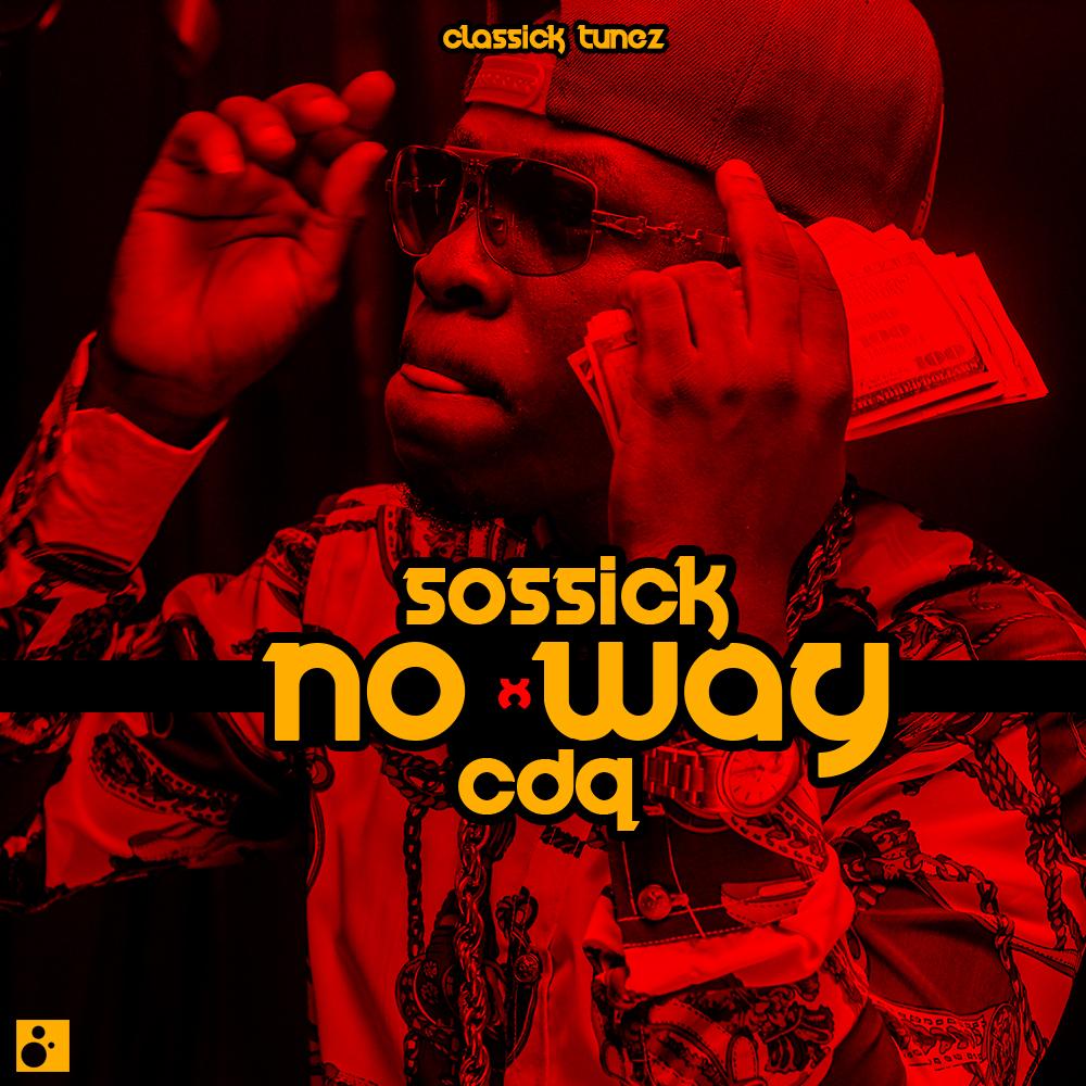 Music: Sossick Ft. CDQ – No Way, sossick ft cdq, sossick ft cdq no way