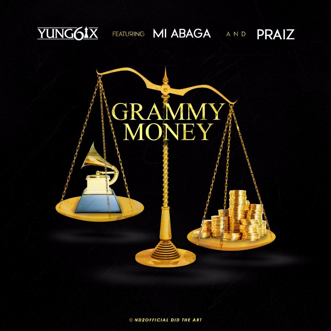 Yung6ix feat Praiz MI Grammy Money
