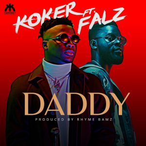 Koker Ft Falz Daddy