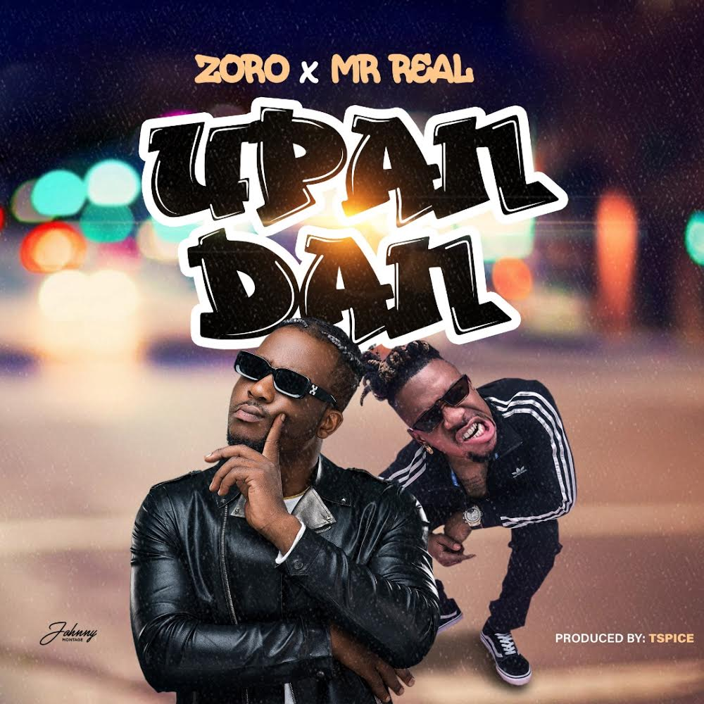 Zoro ft Mr Real Upandan