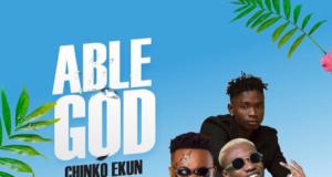 Chinko Ekun Able God Lyrics