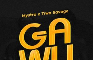 Mystro ft Tiwa Savage Gawu lyrics
