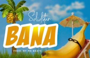 Solidstar Bana lyrics
