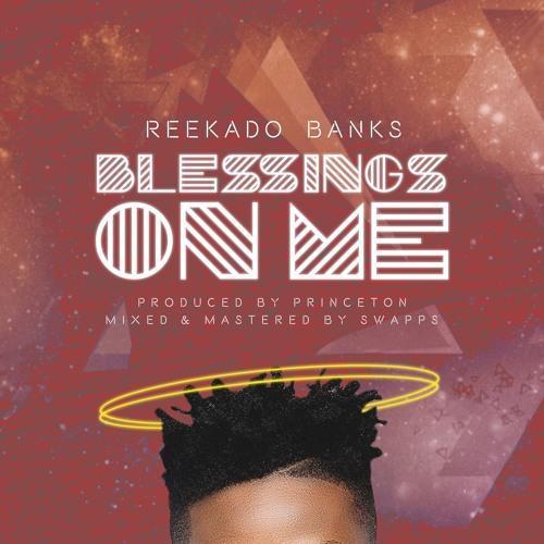 Reekado Banks Blessings On Me