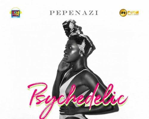 Pepenazi Psychedelic lyrics