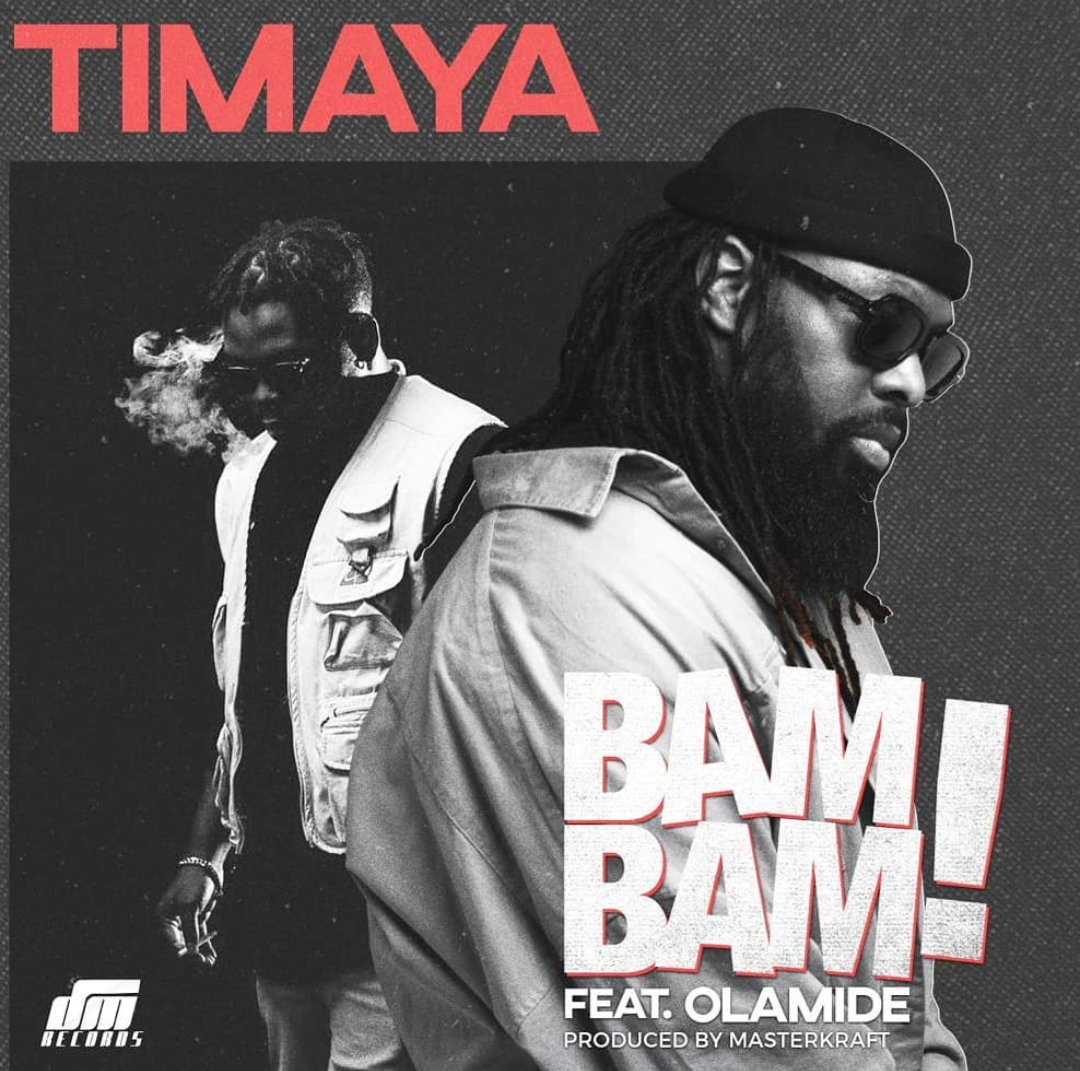 Timaya ft Olamide Bam Bam