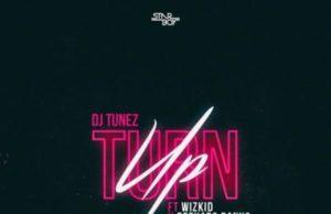 DJ Tunez Turn Up Lyrics