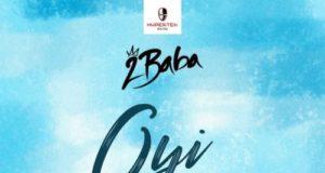 2Baba Oyi Lyrics
