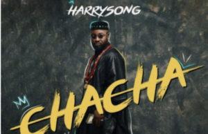 Harrysong Chacha Lyrics
