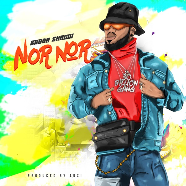 Download Music: Broda Shaggi – Nor Nor