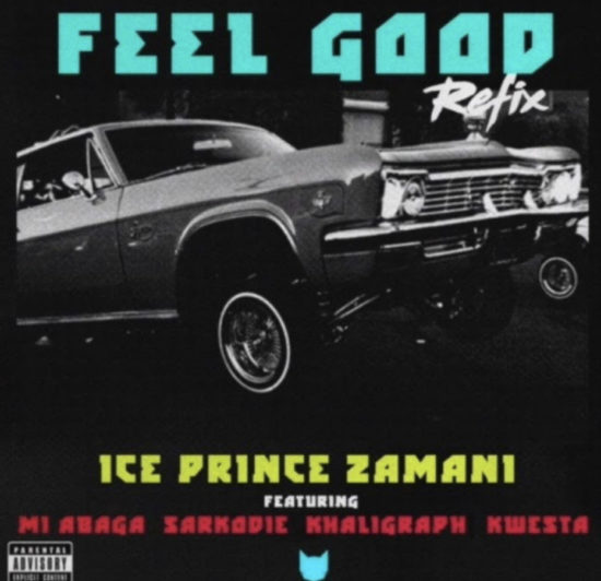 Ice Prince Feel Good Remix