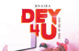 bnaira dey 4 u